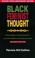 Black Feminist Thought: Knowledge, Consciousness, and the Politics of Empowerment Cover