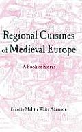 Regional Cuisines in Medieval Europe: A Book of Essays