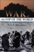 War at the Top of the World: The Struggle for Afghanistan, Kashmir and Tibet Cover