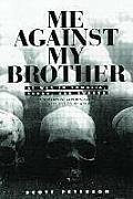 Me Against My Brother At War in Somalia Sudan & Rwanda