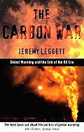 The Carbon War: Global Warming and the End of the Oil Era Cover