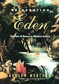 Reinventing Eden The Fate of Nature in Western Culture