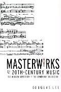 Masterworks of 20th Century Music The Modern Repertory of the Symphony Orchestra