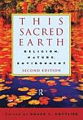 This Sacred Earth Religion Nature Environment