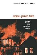 Home-grown Hate: Gender and Organized Racism (Perspectives on Gender) Cover