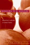 Managing to Be Different: Educational Leadership as Critical Practice