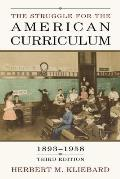 Struggle for American Curriculum : 1893-1958 (3RD 04 Edition)