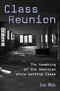 Class Reunion : Remaking of American White Working Class (04 Edition) Cover