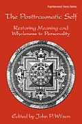 The Posttraumatic Self: Restoring Meaning and Wholeness to Personality (Routledge Psychosocial Stress)