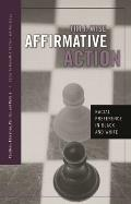 Affirmative Action Racial Preference in Black & White