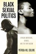 Black Sexual Politics : African Americans, Gender, and the New Racism (05 Edition) Cover