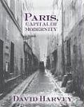 Paris, Capital of Modernity (03 Edition)