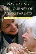 Navigating the Journey of Aging Parents: What Care Receivers Want