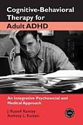 Cognitive Behavioral Therapy for Adult ADHD An Integrative Psychosocial & Medical Approach