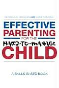 Effective Parenting for the Hard-to-Manage Child