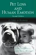 Pet Loss and Human Emotion: A Guide to Recovery