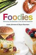 Foodies Democracy & Distinction In The Gourmet Foodscape