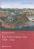 The French-Indian War 1754-1760 (Essential Histories) Cover