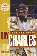Ray Charles : Man and Music (2ND 04 Edition)