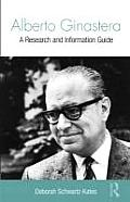 Alberto Ginastera: A Research and Information Guide