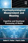 Psychophysiological Measurement and Meaning: Cognitive and Emotional Processing of Media (10 Edition)