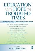 Education and Hope in Troubled Times (09 Edition)