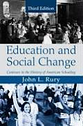 Education and Social Change: Contours in the History of American Schooling (3RD 09 - Old Edition)