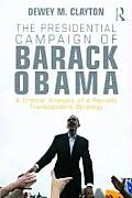 Presidential Campaign Of Barack Obama A Critical Analysis Of A Racially Transcendent Strategy