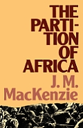 The Partition of Africa: And European Imperialism 1880-1900