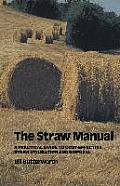 The Straw Manual: A Practical Guide to Cost-Effective Straw Utilization and Disposal