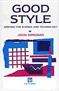 Good Style: Writing for Science & Technology