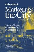 Marketing the City: The Role of Flagship Developments in Urban Regeneration