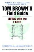 Tom Browns Field Guide To Living With The Earth