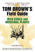 Tom Browns Guide to Wild Edible & Medicinal Plants