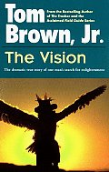 The Vision: The Dramatic True Story of One Man's Search for Enlightenmen (Religion and Spirituality)