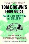Tom Browns Field Guide to Nature & Survival for Children