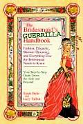 The Bridesmaid's Guerilla Handbook: Etiquette, Shower-Throwing, and Everything Else the Bridesmaid Needs to Know