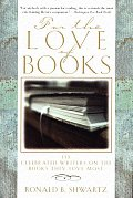 For the Love of Books: 115 Celebrated Writers on the Books They Love Most