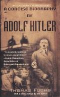 Concise Biography Of Adolf Hitler