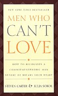 Men Who Cant Love How To Recognize A Com