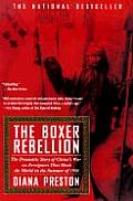 Boxer Rebellion The Dramatic Story of Chinas War on Foreigners That Shook the World in the Summer of 1900