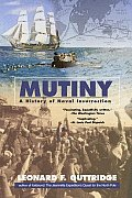 Mutiny A History of Naval Insurrection