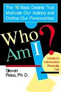 Who Am I? the 16 Basic Desires That Motivate Our Actions and Define Our Personalities Cover