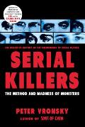 Serial Killers : the Method and Madness of Monsters (04 Edition)