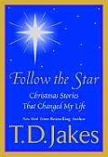 Follow The Star Christmas Stories That Changed My Life