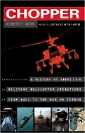 Chopper: A History of America Military Helicopter Operators from WWII to the War on Terro