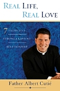 Real Life Real Love 7 Paths To A Stron