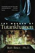 The Murder of Tutankhamen: A True Story Cover