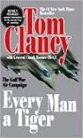 Every Man a Tiger The Gulf War Air Campaign