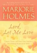 Lord, Let Me Love (Marjorie Holmes Treasury)